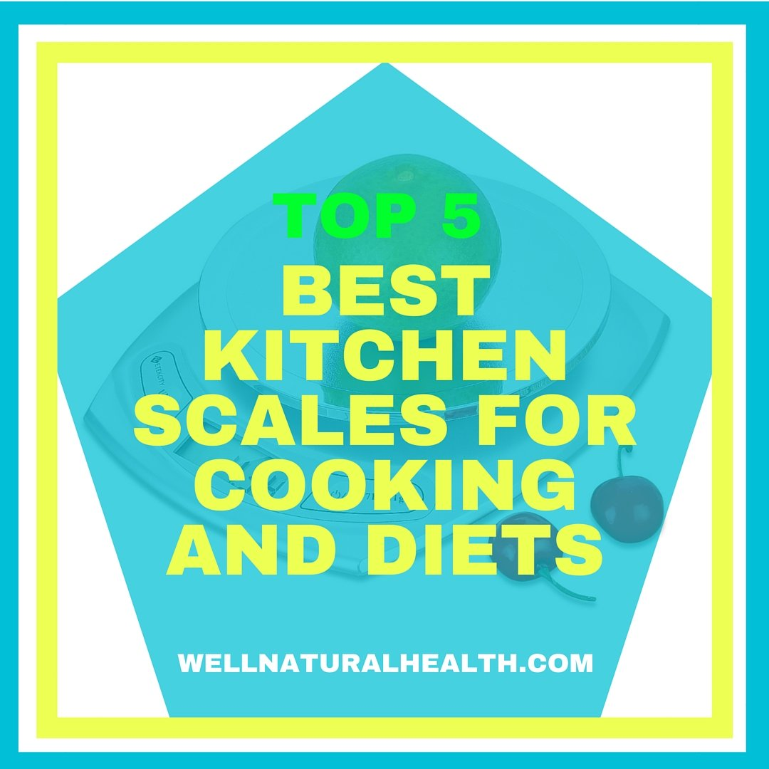 Top 5 Best Kitchen Scales for Cooking and Diets